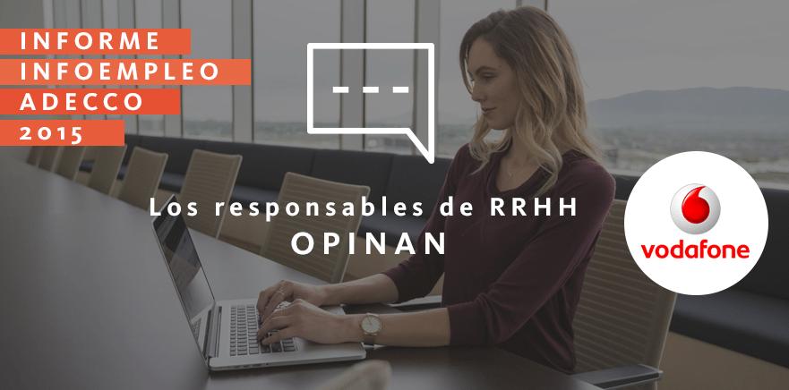 Los responsables de RRHH opinan: Vodafone