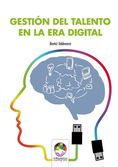 gestión del talento en la era digital Beatriz Valderrama